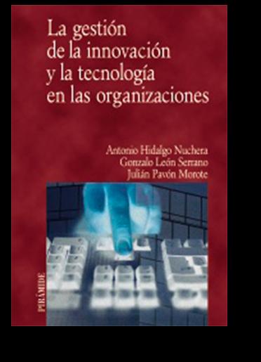 La gestión de la innovación y la tecnología en las organizaciones - Ediciones Pirámide